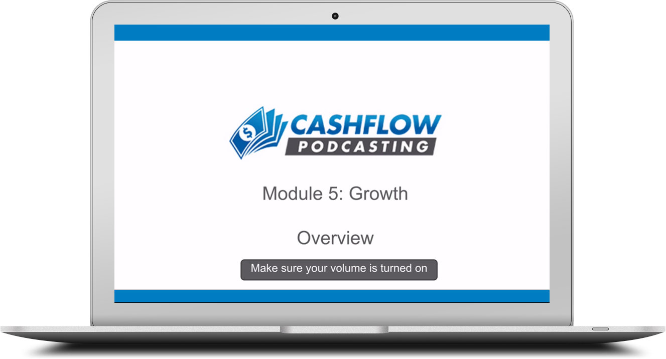 Cashflow Podcasting Course: Growing A Podcast, Get More Listeners