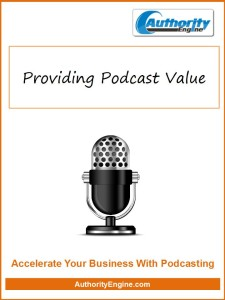 Providing Podcast Value