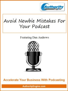 Avoid Newbie Mistakes For Your Podcast