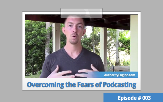 AETV 003: Conquering The Four Major Fears of Podcasting