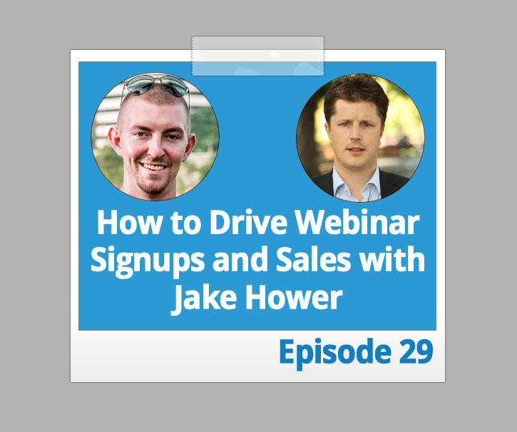 How to Drive Webinar Signups and Product Sales with Your Podcast with Jake Hower