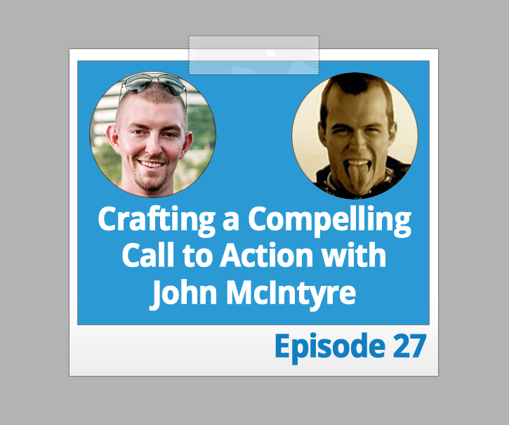 Crafting a Compelling Call to Action with John McIntyre