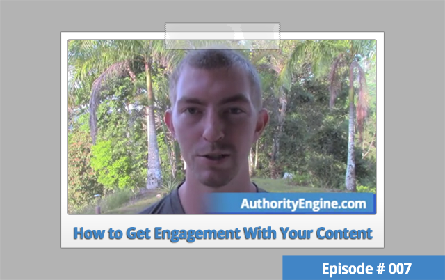 AETV007: How to Get Engagement With Your Content
