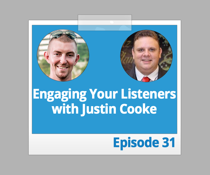 Engaging Your Listeners for a Stronger Relationship with Justin Cooke