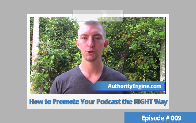 AETV009: How To Promote Yourself the RIGHT Way With a Podcast
