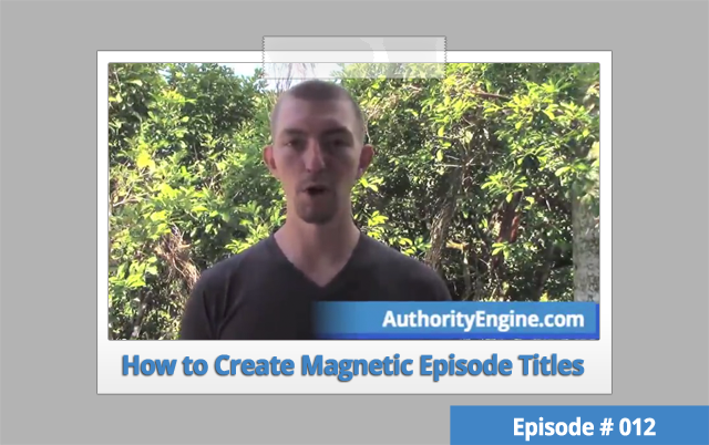 AETV012: How to Create MAGNETIC Episode Titles