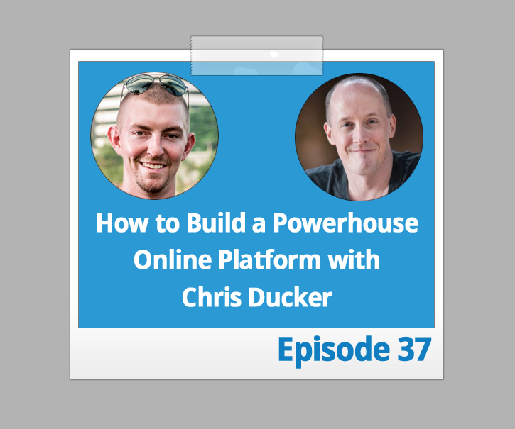 How to Build A Powerhouse Online Platform with Chris Ducker