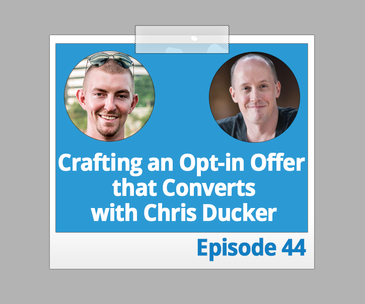 Crafting an Opt-in Offer that Converts with Chris Ducker