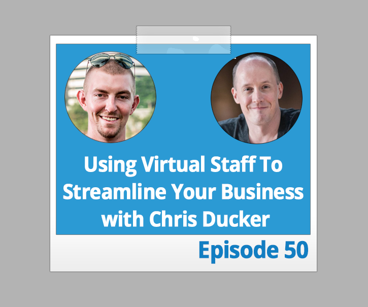 How to Use Virtual Staff To Streamline Your Business Operations with Chris Ducker