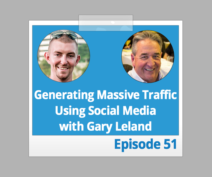 Generating Massive Traffic Using Social Media with Gary Leland
