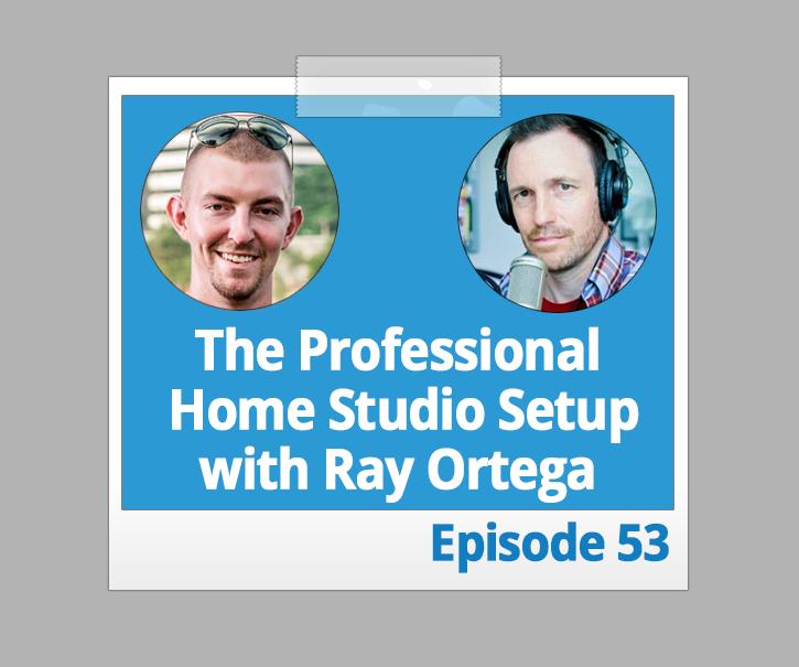 The Professional Home Studio Setup with Ray Ortega