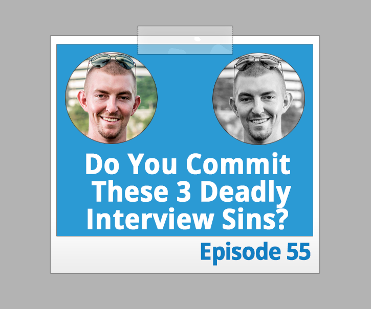 Do You Commit These 3 Deadly Interview Sins?