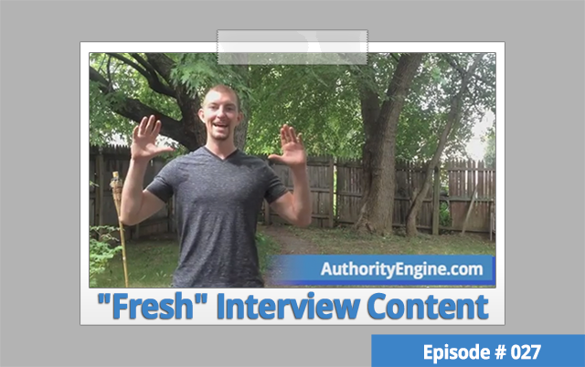 "AETV027: Get ""Fresh"" Content From Highly Interviewed People"
