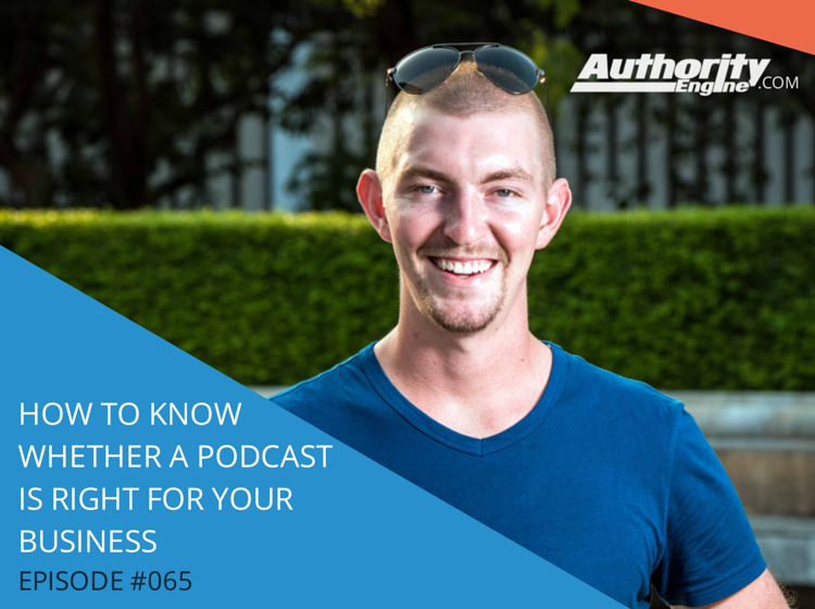 KNOW WHETHER A PODCAST IS RIGHT FOR YOUR BUSINESS