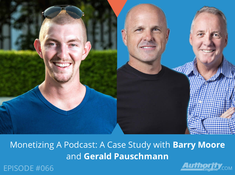 Monetizing A Podcast: A Case Study with Barry Moore and Gerald Pauschmann