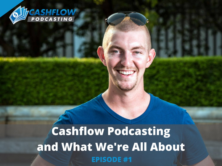 CFP 001: Cashflow Podcasting and What It's About
