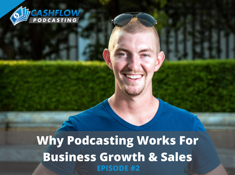 CFP 002: Why Podcasting Works For Business Growth & Sales