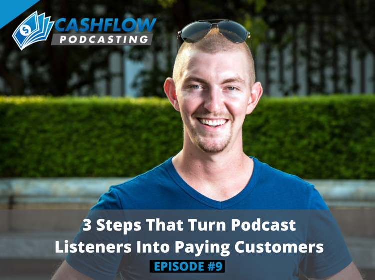 CFP 009: 3 Steps that Turn Podcast Listeners into Paying Customers