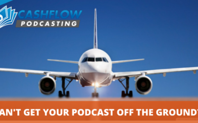 Can't Get Your Podcast Off The Ground?