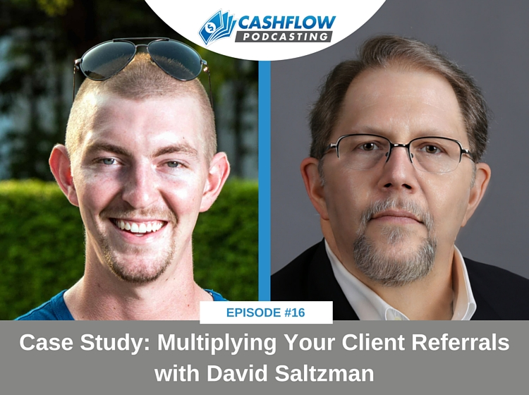 CFP 016: Case Study: Multiplying Your Client Referrals with David Saltzman