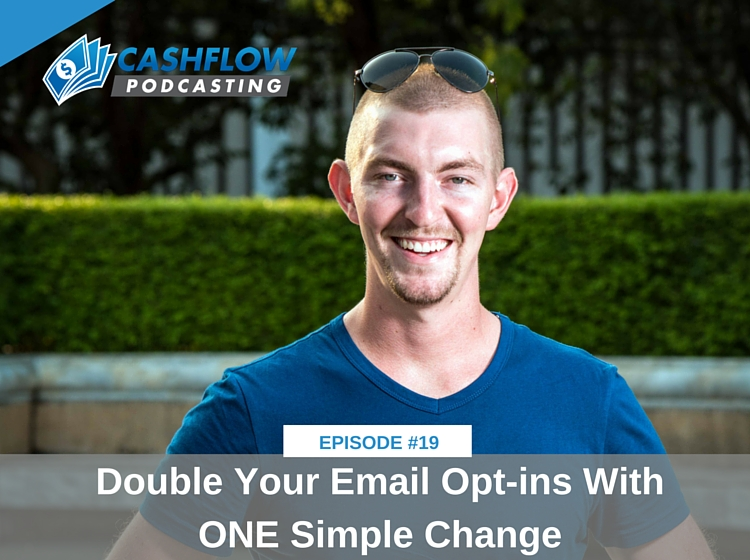 CFP 019: PPT: Double Your Email Opt-ins With ONE Simple Change