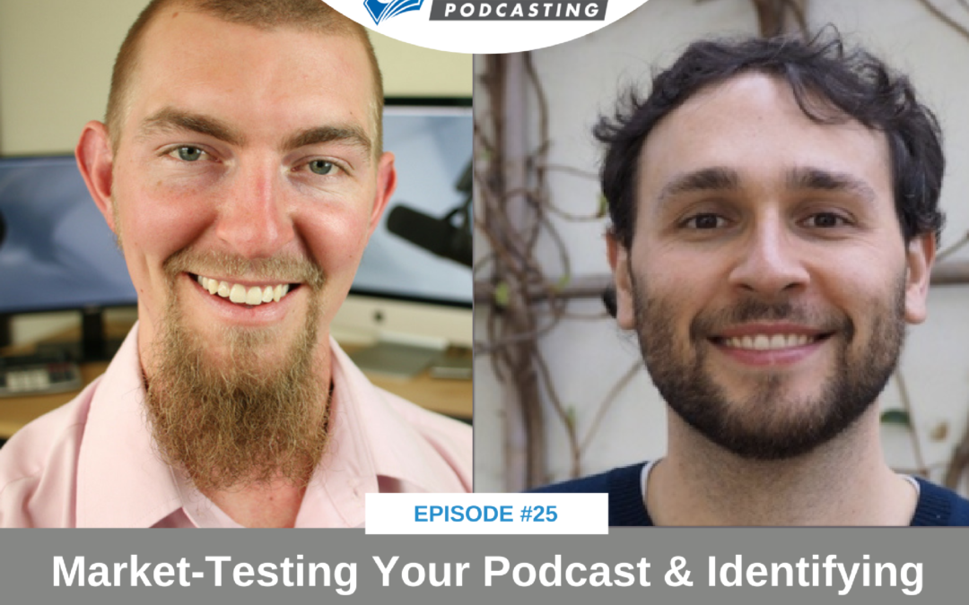Market-Testing Your Podcast & Identifying Your Audience with Kai Davis