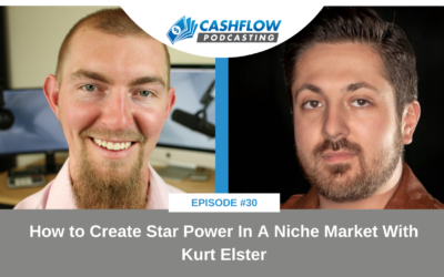 CFP 030: How to Create Star Power In A Niche Market With Kurt Elster
