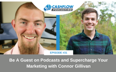 CFP 031: Be A Guest on Podcasts and Supercharge Your Marketing with Connor Gillivan