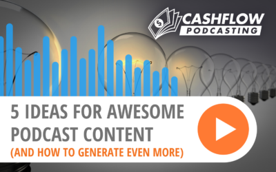 5 Ideas For Awesome Podcast Content (And How to Generate Even More)