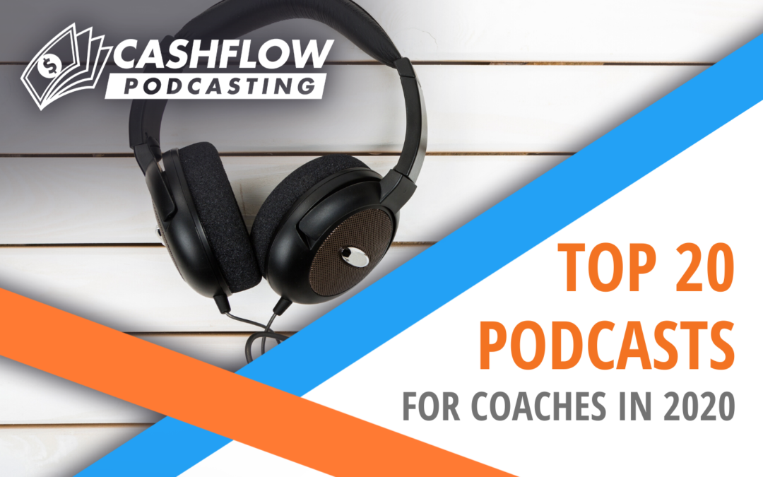 Top 20 Podcasts For Coaches to Follow in 2020