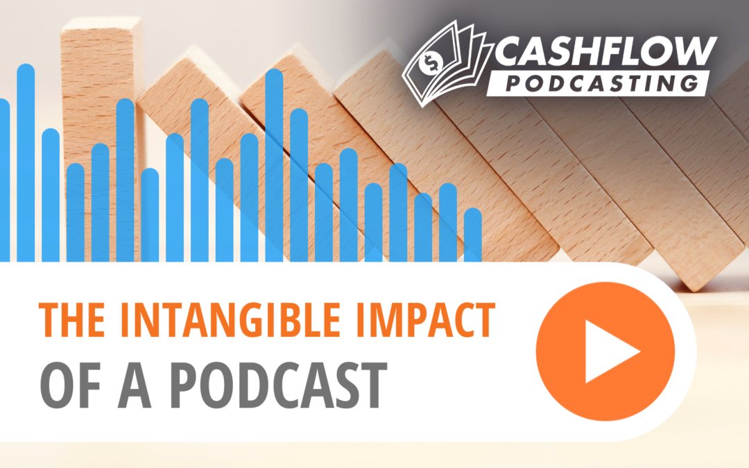 The Intangible Impact of a Podcast