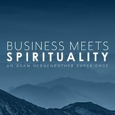 Business Meets Spirituality - Adam Hergenrother