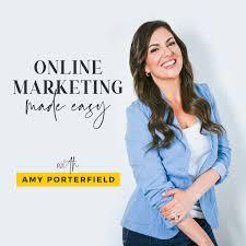 Online Marketing Made Easy - Amy Porterfield