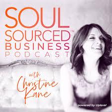 Soul Sourced Business Podcast - Christine Kane