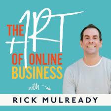 The Art of Online Business - Rick Mulready